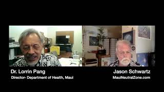 MauiNeutralZone – DOH Maui Head Lorrin Pang – WHY People Should Take COVID Vaccine– 4 29 2021