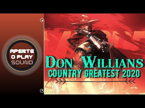 Don Willians _ Country Greatest Don Willians _ Hits Country Of All Time Don Willians
