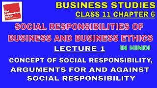 SOCIAL RESPONSIBILITIES OF BUSINESS AND BUSINESS ETHICS - Lecture 1 | Business Studies Chapter 6