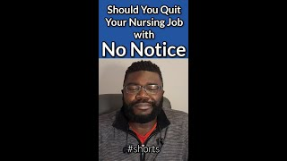 Should Nurses Quit Their Job Without Giving Notice? #Shorts