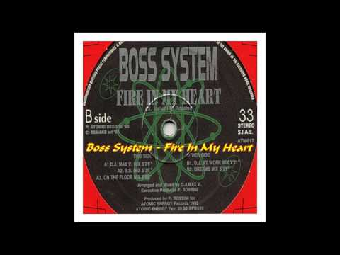 Boss System - Fire In My Heart (On The Floor Mix)