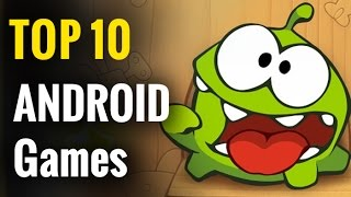 Top 10 Android Games Of the Last 4 Years