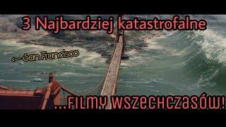 3 Najbardziej katastroficzne Filmy Wszechczasów !