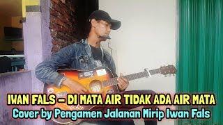 IWAN FALS - DI MATA AIR TIDAK ADA AIR MATA, Cover by Pengamen Jalanan Mirip Iwan Fals (Oi Semarang)