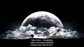 Cid Inc. - Clandestine (Original Mix)