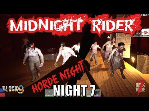 7 Days To Die - Midnight Rider (Night 7)