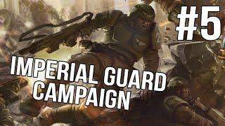 Soulstorm Imperial Guard Campaign - Soulstorm - |Ep 5|