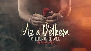 Children Of Distance   Az A Vétkem (Official Lyrics Video)