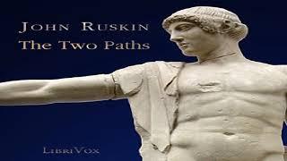 Two Paths | John Ruskin | Art, Design & Architecture | Audiobook full unabridged | English | 4/4