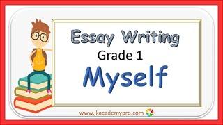 Myself essay writing | std 1 essay writing myself | composition on myself | Introducing yourself