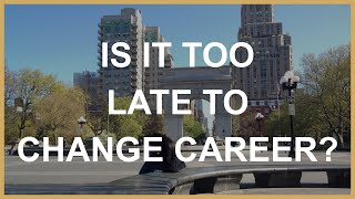 Should You Change Career At 30 - Is it too late to change career?
