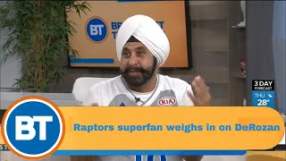 Raptors superfan weighs in on DeRozan trade