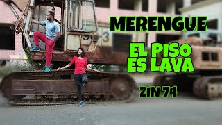 MERENGUE | EL PISO ES LAVA | ZIN 74 | ZUMBA FITNESS CHOREOGRAPHY
