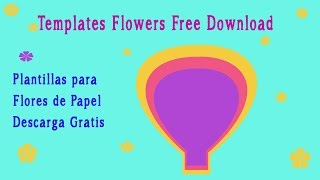 Templates Flower Paper Free Download/Plantilla Flores de Papel Gratis