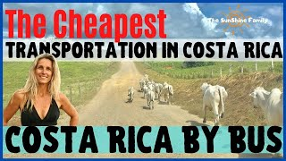 🚎Costa Rica Travel-CHEAPEST transportation Costa Rica | Costa Rica by Bus - Check This Tip Out
