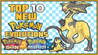 Top 10 New Pokémon Evolutions For Pokémon Sun And Pokémon Moon