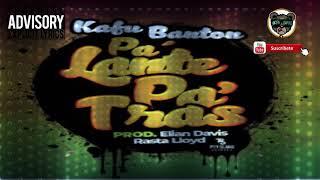 Kafu Banton    Pa Lante Pa Atras Oficial MUSIC #2K19