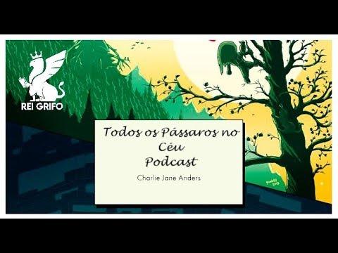 Podcast do Rei Grifo: Todos os Pássaros no Céu