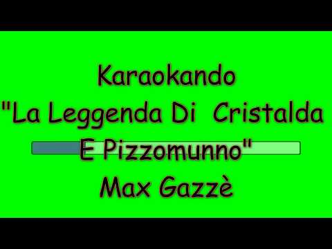 , title : 'Karaoke Italiano - La Leggenda Di  Cristalda  E Pizzomunno - Max Gazzè ( Testo )'