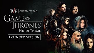 Game Of Thrones  Full Hindi Theme Song  TVF CoCan Studio
