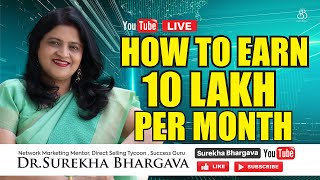 Reach 10Lakhs/Month in Network Marketing | Dr. Surekha Bhargava