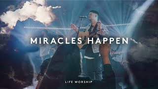 Miracles Happen [ft. Aaron Baxter] - LIFE Worship