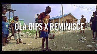 Oladips   Bounce Feat. Reminisce (Official Video)