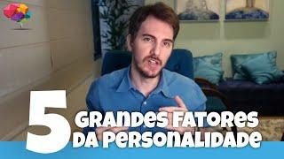 Teoria dos Grandes 5 Fatores da Personalidade | The Big Five