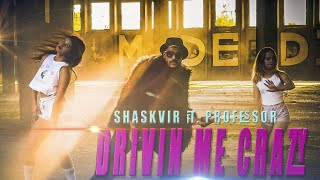 DRIVIN ME CRAZY - shaskvir ft. professor - bharatandshask