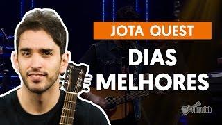 Dias Melhores - Jota Quest (aula de violão simplificada)