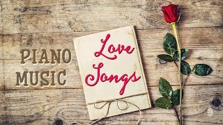 Top 100 Love Songs in Piano ♪ Best Romantic Music