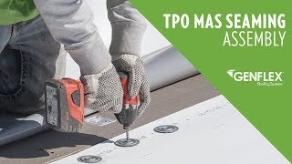 TPO MAS Seaming Assembly