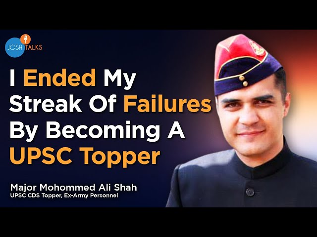 A Failures Journey Of Becoming A UPSC CDS Topper | Major Mohommed Ali Shah | Josh Talks