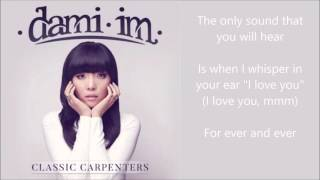 Dami Im - There's A Kind Of Hush (All Over The World) - lyrics - Classic Carpenters album