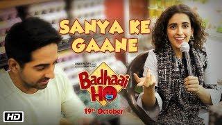 Sanya Ke Gaane ft. Ayushmann Khurrana | Badhaai Ho | In Cinemas 18th Oct 2018