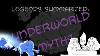 Legends Summarized: Underworld Myths