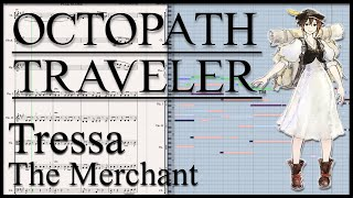 "New Transcription: ""Tressa, the Merchant"" from Octopath Traveler (2018)"