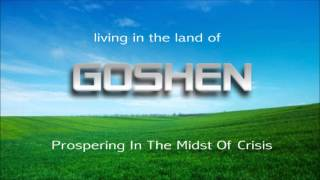 Living in the Land of Goshen: Prospering in the Midst of Crisis