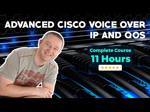 Advanced Cisco Voice over IP and QoS - Full 11 Hour Course ...