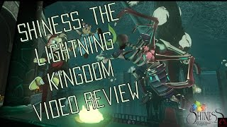 Shiness: The Lighting Kingdom Video Review (SPOILER FREE)