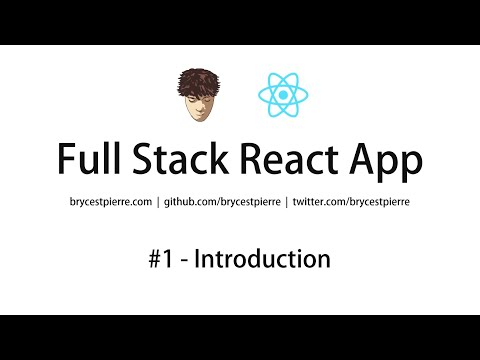 Full Stack React App Tutorial (Beginners)   Part #1 – Introduction