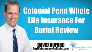 Colonial Penn - The Truth About The Company's Burial Insurance Product