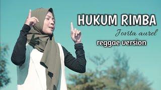 Download lagu Hukum Rimba Reggae Ska Version By Jovita Aurel Mp3