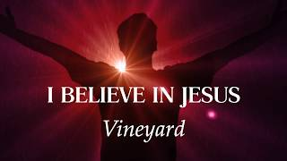 I Believe in Jesus (with lyrics)