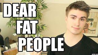 Dear Fat People | JustTom