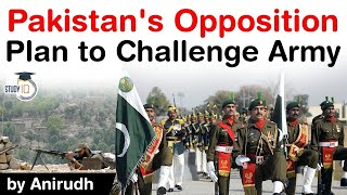 Role of Pakistani Army in politics - Opposition parties unite against army helping Imran Khan #UPSC