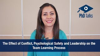 The Effect of Conflict, Psychological Safety and Leadership on the Team Learning Process