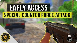 Early Access - Special Counter Force Attack