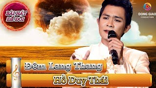 Hồ Duy Thái - Đêm Lang Thang | Nhạc Vàng Bolero 2019 | Nhạc Trữ Tình 2019 | Bài Hát Để Đời Tập 10