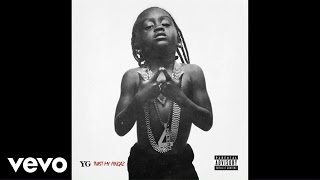 YG - Twist My Fingaz (Official Audio)